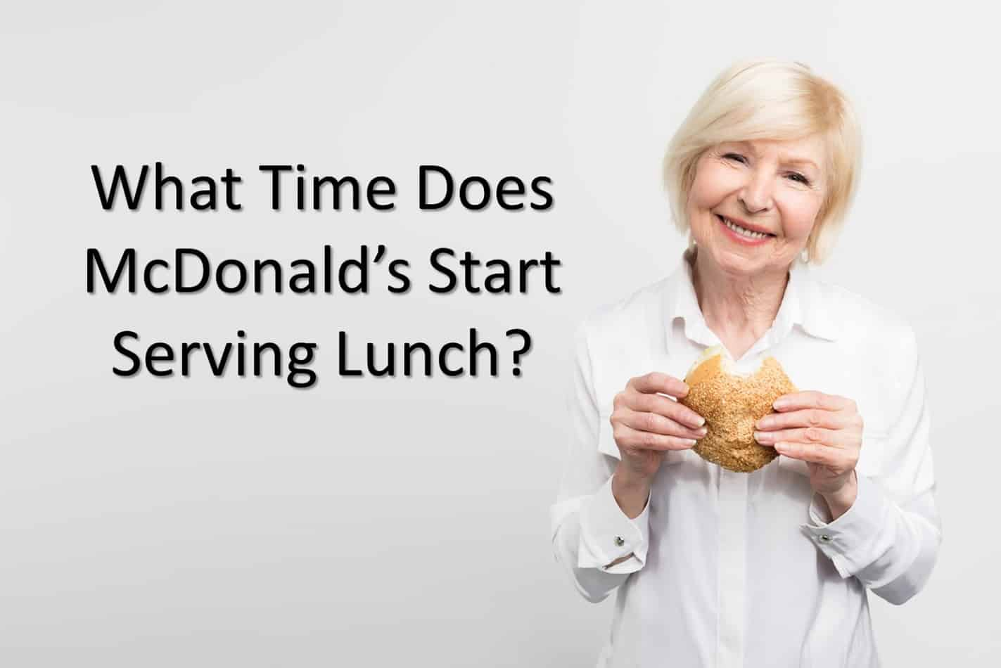 What Time Does Mcdonalds S Start Serviving Lunch